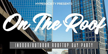 """On The Roof"" Rooftop Day Party SuperBowl Weekend tickets"