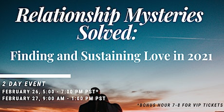 Relationship Mysteries Solved:  FINDING AND SUSTAINING LOVE IN 2021 tickets