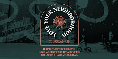 Love Your Neighborhood: Community Clean-Up tickets