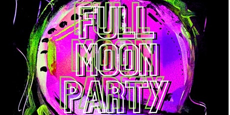 FULL MOON PARTY: Not Your Babe edition tickets