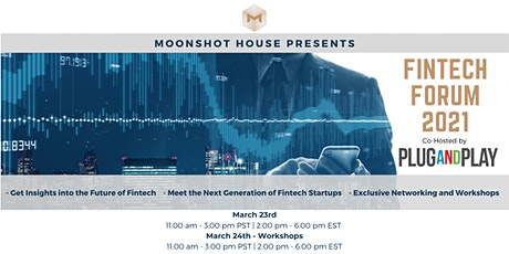 Moonshot House FinTech Forum Powered by Plug and Play tickets