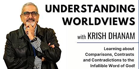 Understanding Worldviews with Krish Dhanam tickets
