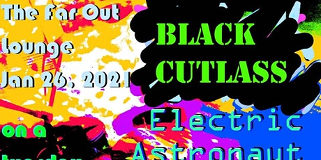 Black Cutlass and Electric Astronaut and Wisdom Cat tickets