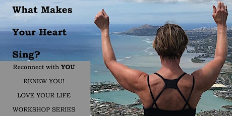 RENEW YOU! LOVE YOUR LIFE WORKSHOP SERIES tickets