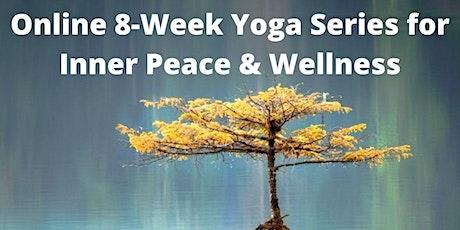 Online 8-week Yoga Series for Inner Peace & Wellness tickets