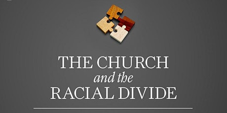 The Church and the Racial Divide Bible Study tickets