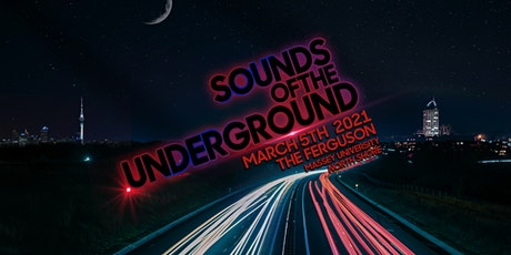SOUNDS OF THE UNDERGROUND - MARCH 2021 tickets