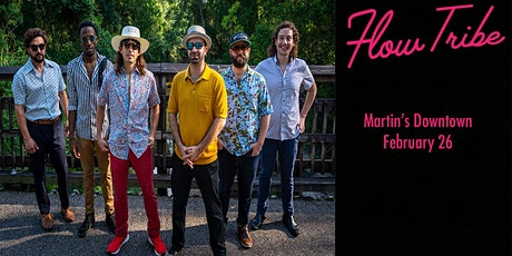 Flow Tribe Live at Martin's Downtown tickets