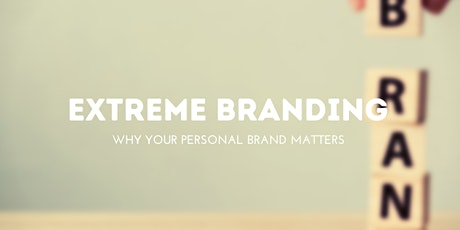 Extreme Branding - Why Your Personal Brand Matters tickets