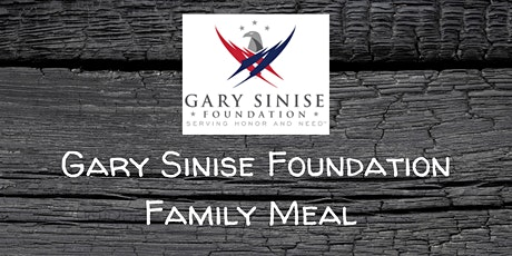 Gary Sinise Foundation | Serving Our Heroes Family Dinner tickets