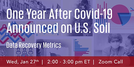 One Year After Covid-19 Announced on U.S. Soil: Data Recovery Metrics tickets
