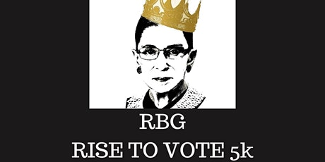 RBG - Rise to Vote 5k entradas