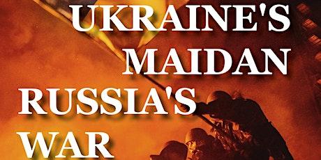 Ukraine's Maidan, Russia's War tickets