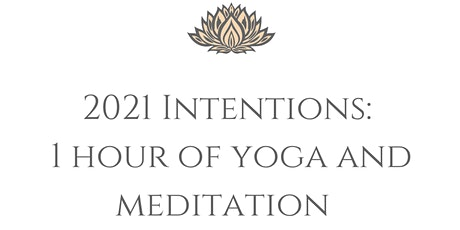 2021 Intentions: One Hour of Yoga and Meditation tickets