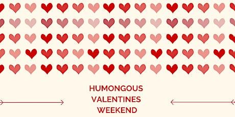 HUMONGOUS Valentine's Weekend Show tickets