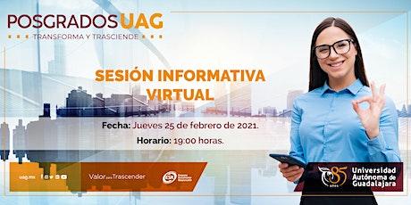 Sesión informativa Virtual - Posgrados UAG boletos