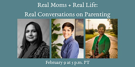 Real Moms + Real Life: A Real Conversation on Parenting tickets