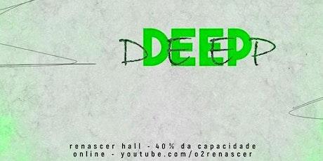 DEEP - 23/01 ingressos