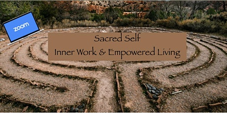 Sacred Self: Inner Work & Empowered Living tickets