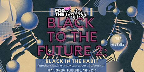For The Culture: Black to the Future 2- Black in the Habit tickets
