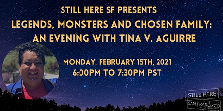 Legends, Monsters and Chosen Family: An Evening with Tina V. Aguirre tickets