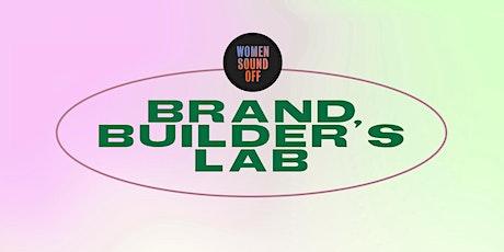 Women Sound Off: Brand Builder's Lab tickets