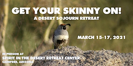 Get Your Skinny On: A Desert Sojourn Retreat at Spirit in the Desert tickets
