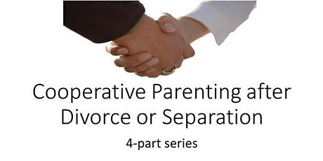 Cooperative Parenting after Divorce or Separation (4-part series)(all ages) tickets
