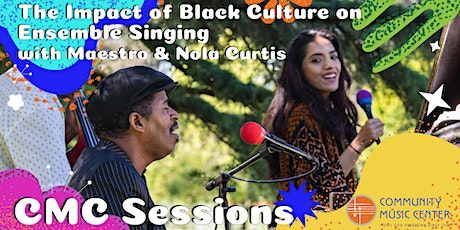 CMC Sessions: The Impact of Black Culture on Ensemble Singing tickets