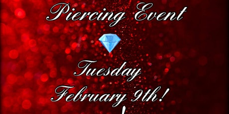 FLASH $20 & UP PIERCING EVENT TUESDAY  FEBRUARY  9TH 12PM-12AM tickets