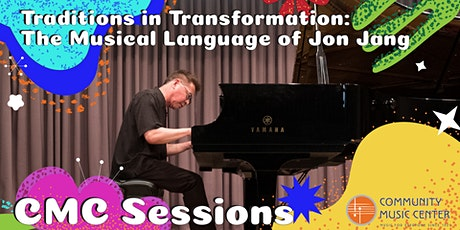CMC Sessions: The Musical Language of Jon Jang tickets