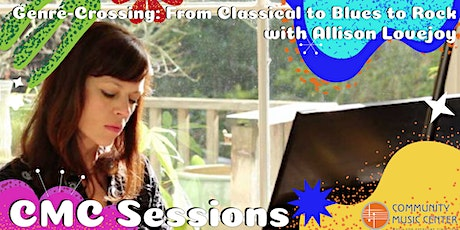 CMC Sessions: Genre-crossing: From Classical to Blues to Rock tickets