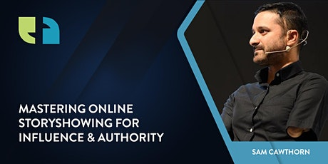 Mastering Online Storyshowing for Influence & Authority tickets