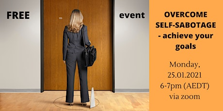 Overcome self-sabotage to achieve your goals - FREE webinar tickets