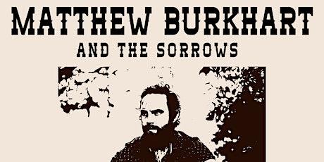 Matthew Burkhart & The Sorrows ~ Livestream from The Horseshoe Tavern tickets