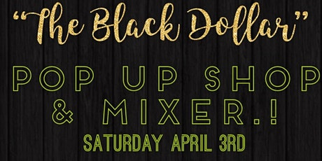 The Black Dollar Pop up shop & mixer tickets