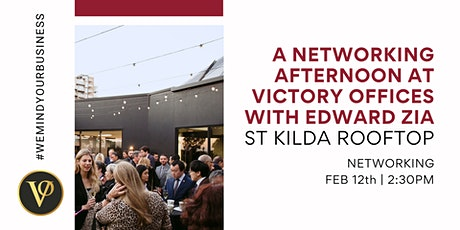A Networking Afternoon at Victory Offices with Edward Zia | St Kilda tickets