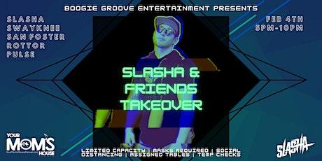 Slasha + Friends Takeover tickets