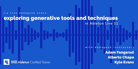 Exploring Generative Tools and Techniques in  Ableton Live 11 tickets