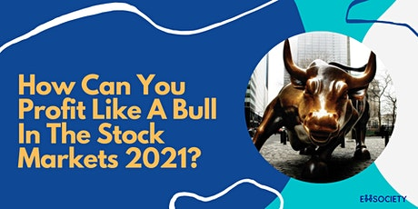 How Can You Profit Like A Bull In The Stock Markets 2021? tickets