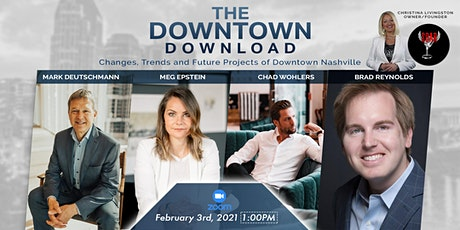 DOWNTOWN DOWNLOAD: Changes, Trends & Future Projects of Downtown Nashville tickets