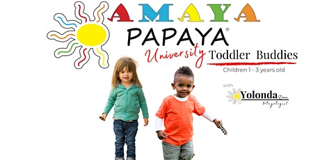 Amaya Papaya University | Toddler  Buddies tickets