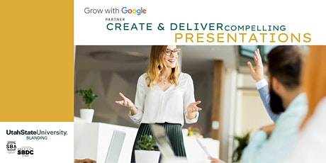 Grow with Google: Create and Deliver Compelling Presentations tickets