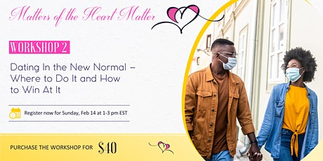 Dating In the New Normal  - Where to Do It and How to Win At It tickets