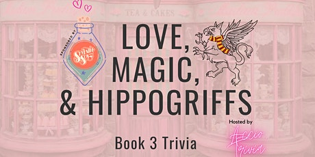 Love, Magic, and Hippogriffs (BOOK 3 TRIVIA) tickets