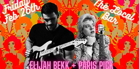 Paris Pick + Elijah Bekk Live at The Local Bar tickets