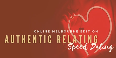 Authentic Relating / Speed Dating (Melbourne)[Online] tickets