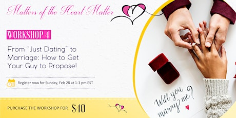 """Move From """"Committed"""" Relationship to Marriage: How to Get Him To Propose! tickets"""