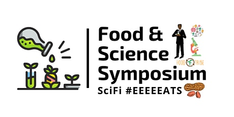 SciFi Food & Science Symposium: A Two Day Food Science and Technology Event tickets