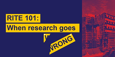 RITE 101: When research goes wrong tickets